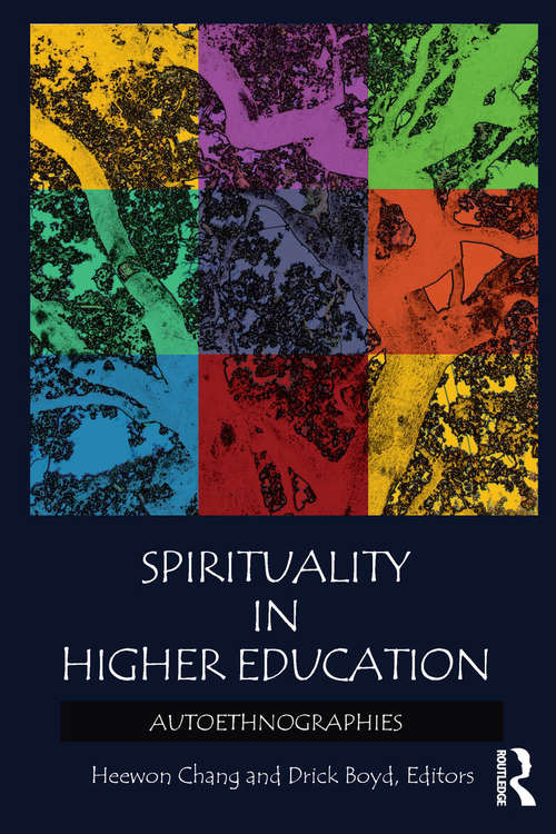 Spirituality in Higher Education: Autoethnographies