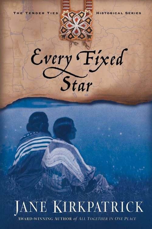 Every Fixed Star (Tender Ties #2)