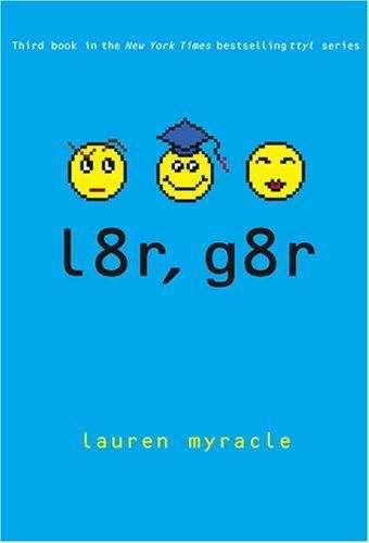 L8r, g8r (Internet Girls #3)