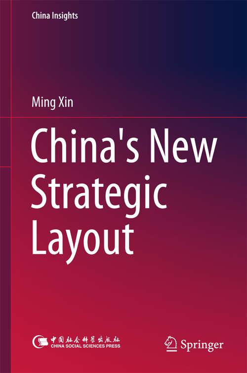 China's New Strategic Layout (China Insights)
