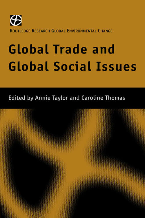 Global Trade and Global Social Issues (Routledge Research In Global Environmental Change Ser. #Vol. 3)