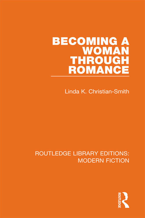 Becoming a Woman Through Romance (Routledge Library Editions: Modern Fiction #8)