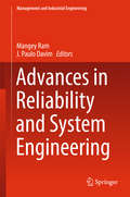 Advances in Reliability and System Engineering: Solutions And Technologies (Management and Industrial Engineering)