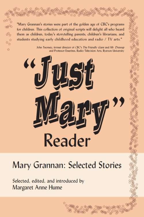 """Just Mary"" Reader: Mary Grannan Selected Stories"