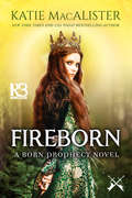 Fireborn: A Born Prophecy (A Born Prophecy Novel #1)