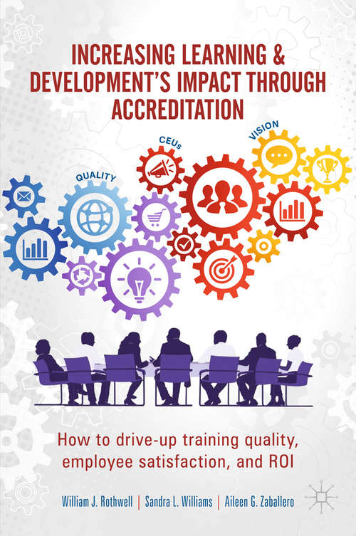 Increasing Learning & Development's Impact through Accreditation: How to drive-up training quality, employee satisfaction, and ROI