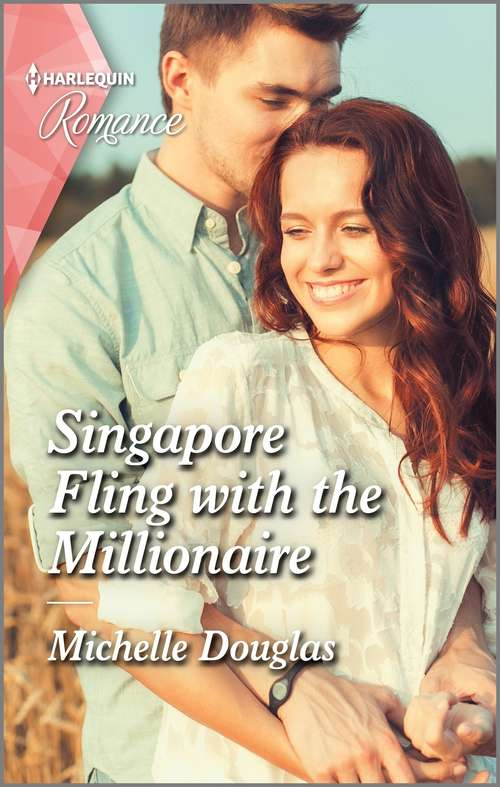 Singapore Fling with the Millionaire: Singapore Fling With The Millionaire / Secrets Of Forever (forever, Texas) (Mills And Boon True Love Ser.)