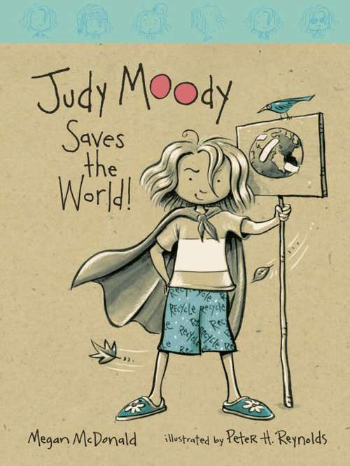Judy Moody Saves the World! (Judy Moody #3) by Megan McDonald
