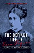 The Defiant Life of Vera Figner