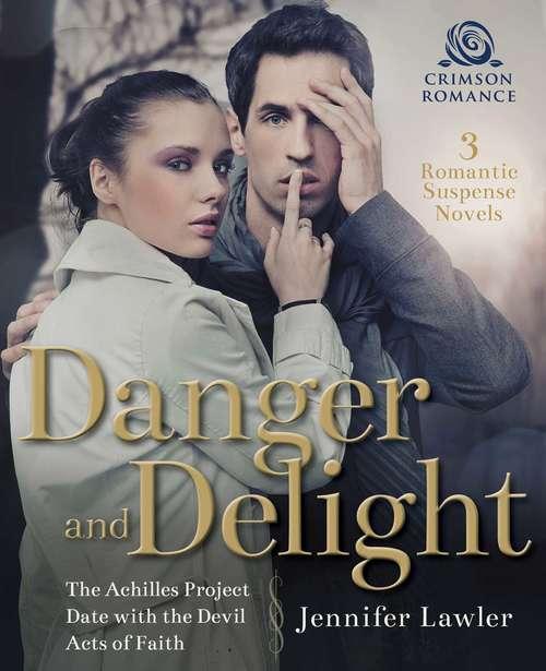 Danger and Delight: 3 Romantic Suspense Novels