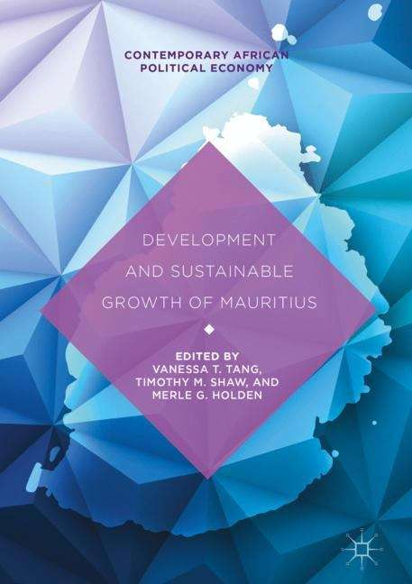 Development and Sustainable Growth of Mauritius (Contemporary African Political Economy)