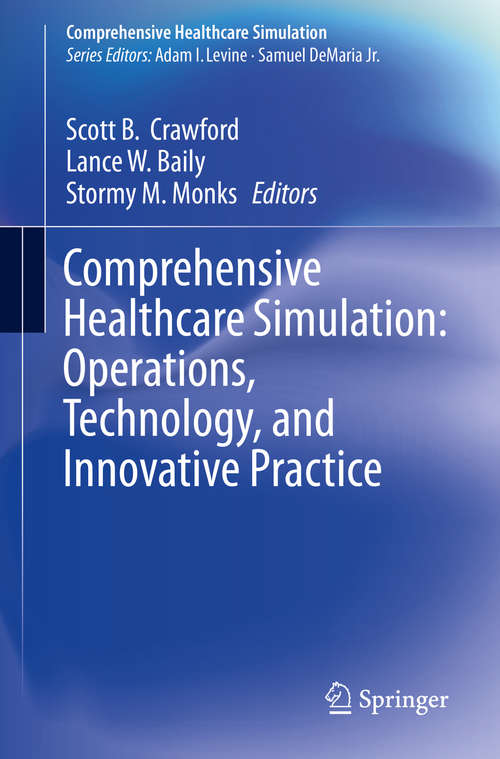 Comprehensive Healthcare Simulation:  Operations, Technology, and Innovative Practice (Comprehensive Healthcare Simulation)