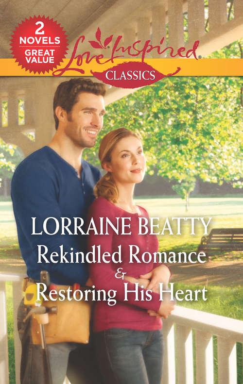 Rekindled Romance & Restoring His Heart: Rekindled Romance\Restoring His Heart
