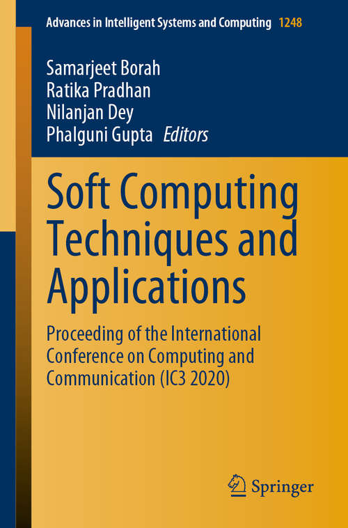 Soft Computing Techniques and Applications: Proceeding of the International Conference on Computing and Communication (IC3 2020) (Advances in Intelligent Systems and Computing #1248)