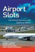 Airport Slots: International Experiences and Options for Reform