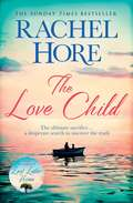 The Love Child: From the author of the Richard and Judy bestseller Last Letter Home