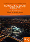 Managing Sport Business: An Introduction (Foundations of Sport Management)