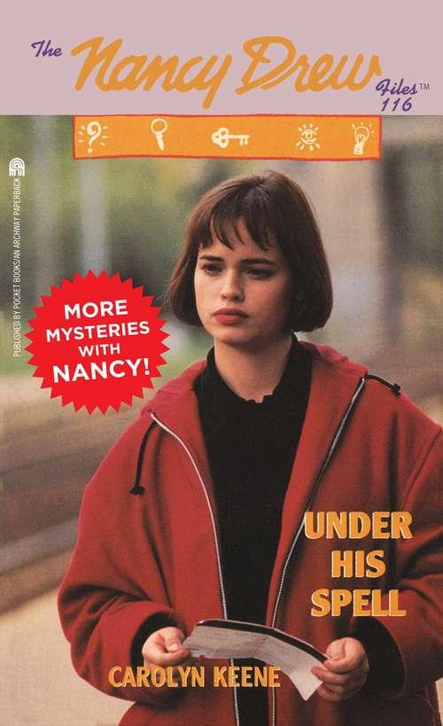Under His Spell (The Nancy Drew Files #116)