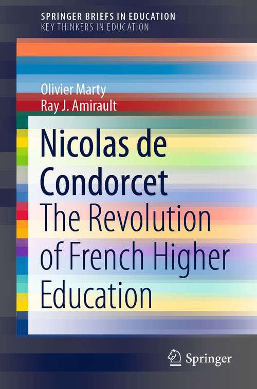 Nicolas de Condorcet: The Revolution of French Higher Education (SpringerBriefs in Education)