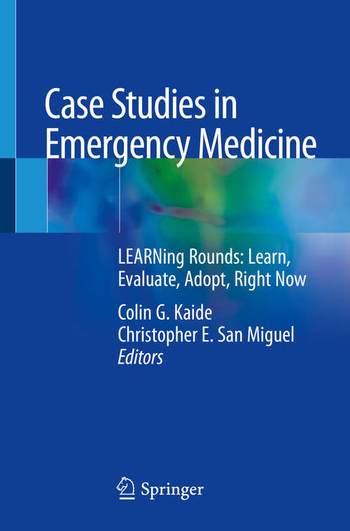 Case Studies in Emergency Medicine: LEARNing Rounds: Learn, Evaluate, Adopt, Right Now