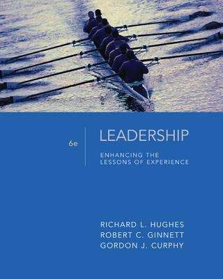 Leadership: Enhancing the Lessons of Experience (6th edition)