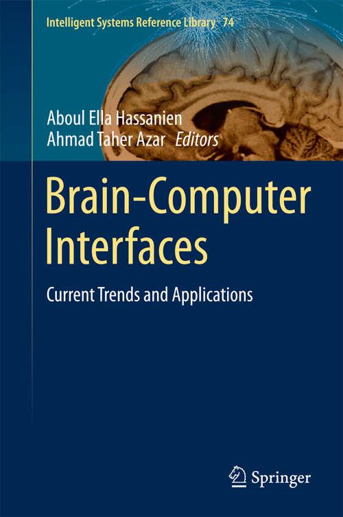 Brain-Computer Interfaces: Current Trends and Applications (Intelligent Systems Reference Library #74)