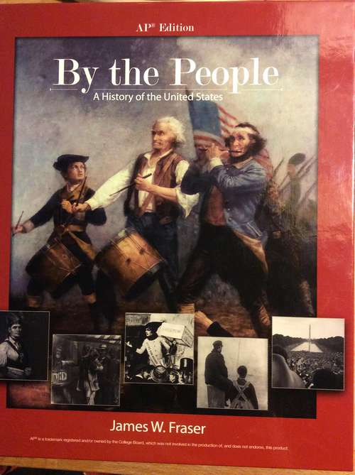 By The People: A History Of The United States (AP Edition)