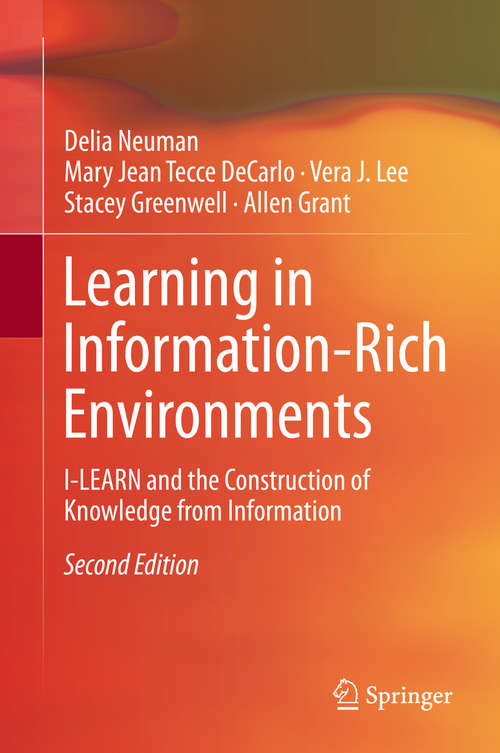 Learning in Information-Rich Environments: I-LEARN and the Construction of Knowledge from Information