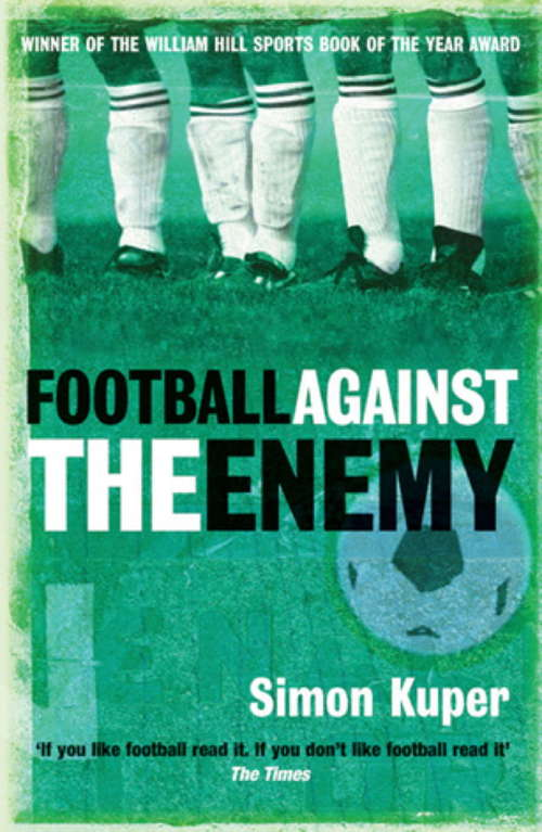 Football Against The Enemy: Football Against The Enemy