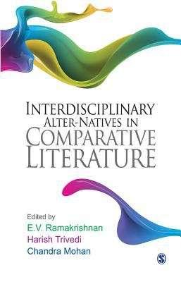 Interdisciplinary Alter-natives in Comparative Literature