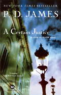 A Certain Justice: An Adam Dalgliesh Novel (Adam Dalgliesh #10)