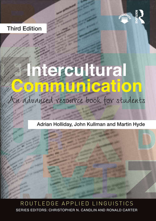 Intercultural Communication: An Advanced Resource Book for Students (Routledge Applied Linguistics #Vol. 1)