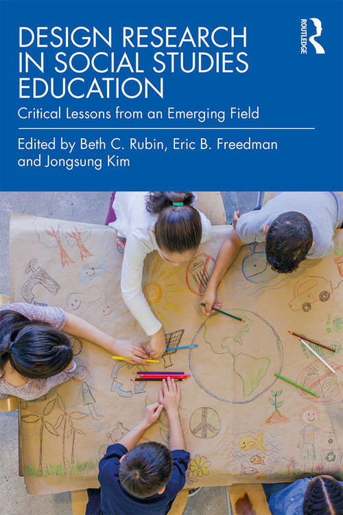 Design Research in Social Studies Education: Critical Lessons from an Emerging Field