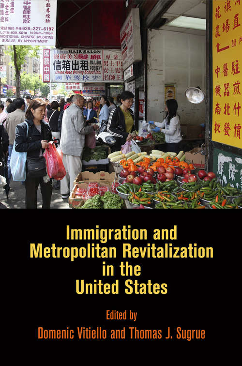 Immigration and Metropolitan Revitalization in the United States (The City in the Twenty-First Century)