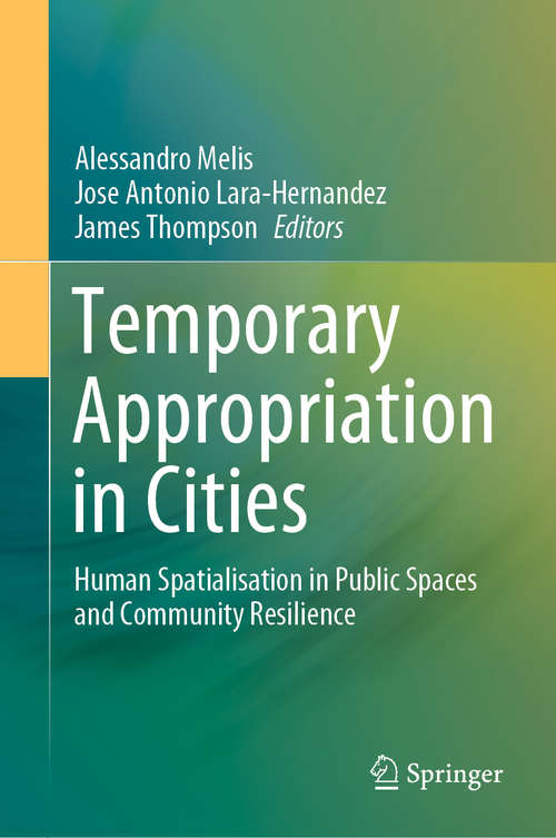 Temporary Appropriation in Cities: Human Spatialisation in Public Spaces and Community Resilience