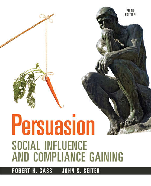Persuasion: Social Inflence and Compliance Gaining -- Pearson eText