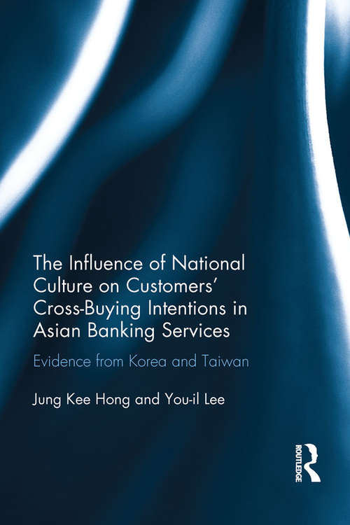 The Influence of National Culture on Customers' Cross-Buying Intentions in Asian Banking Services: Evidence from Korea and Taiwan