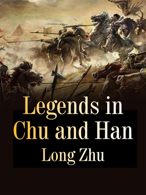 Legends in Chu and Han: Volume 2 (Volume #2)