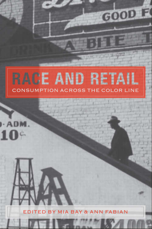 Race and Retail: Consumption across the Color Line