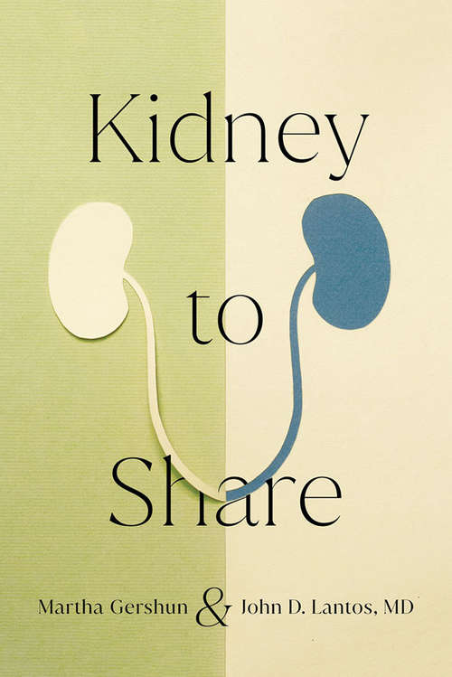 Kidney to Share (The Culture and Politics of Health Care Work)