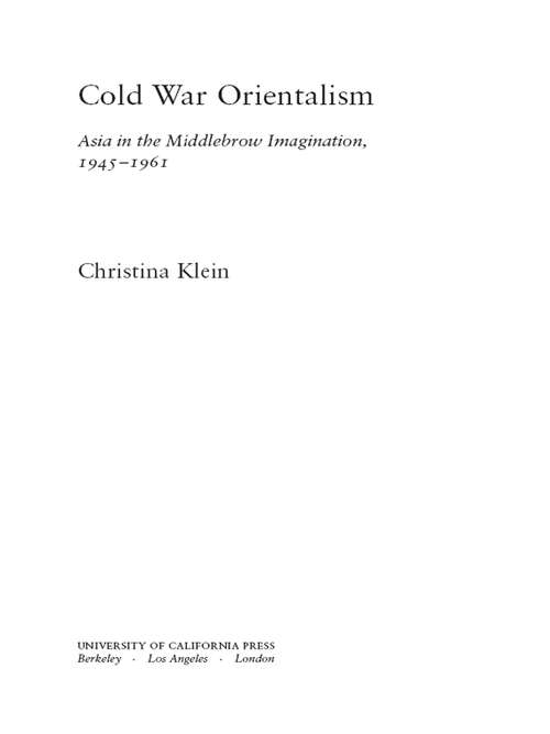 Cold War Orientalism: Asia in the Middlebrow Imagination, 1945-1961
