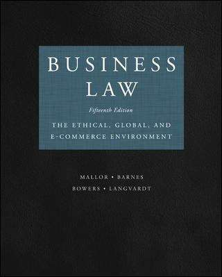Business Law: The Ethical, Global, and E-Commerce Environment (Fifteenth Edition)