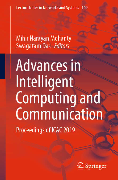 Advances in Intelligent Computing and Communication: Proceedings of ICAC 2019 (Lecture Notes in Networks and Systems #109)