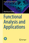 Functional Analysis and Applications (Industrial and Applied Mathematics #377)