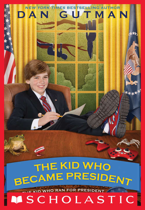 The Kid Who Became President (The\kid Who Ran For President Ser. #2)