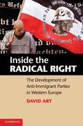 Inside the Radical Right: The Development of Anti-Immigrant Parties in Western Europe