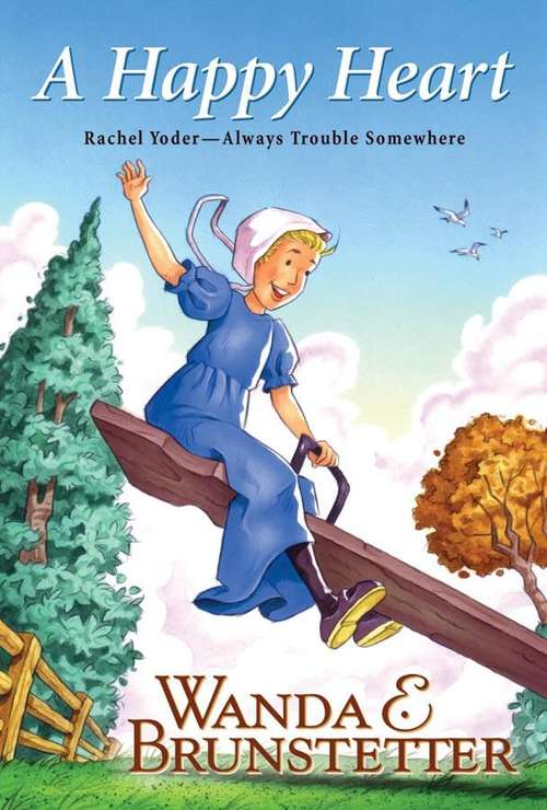 A Happy Heart (Rachel Yoder, Always Trouble Somewhere Series Book #5)