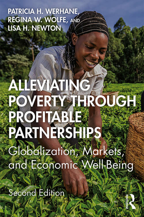 Alleviating Poverty Through Profitable Partnerships 2e: Globalization, Markets, and Economic Well-Being