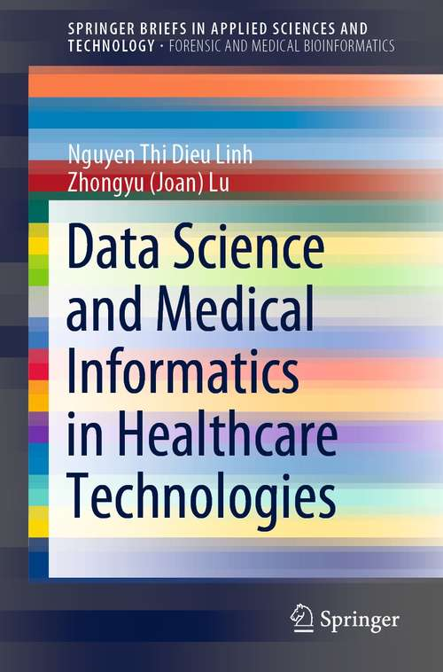 Data Science and Medical Informatics in Healthcare Technologies (SpringerBriefs in Applied Sciences and Technology)