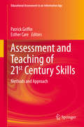 Assessment and Teaching of 21st Century Skills: Methods and Approach (Educational Assessment in an Information Age)